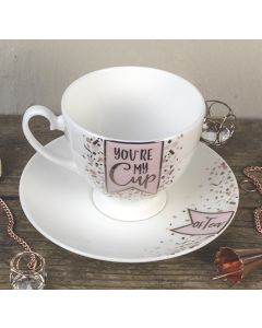 You're my Cup/of tea Bone China Tea Cup and Saucer