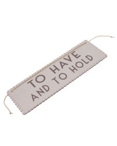 To Have and To Hold Sign