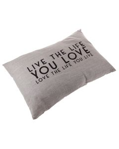 Live the Life you Love  Cushion