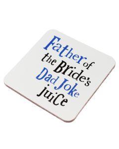 Coaster - Father of the Bride's Dad Joke Juice