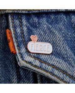 FIERCE Enamel Pin Badge