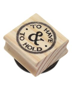 To Have and To Hold Rubber Stamp