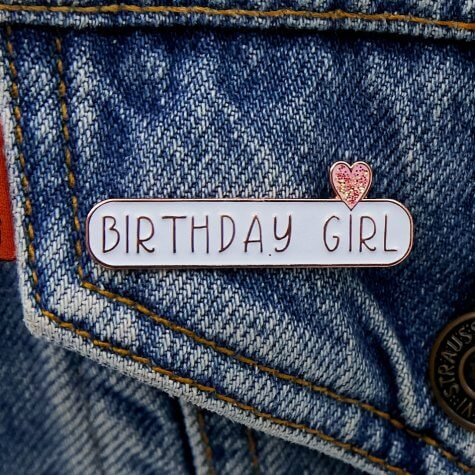 BIRTHDAY GIRL Enamel Pin Badge