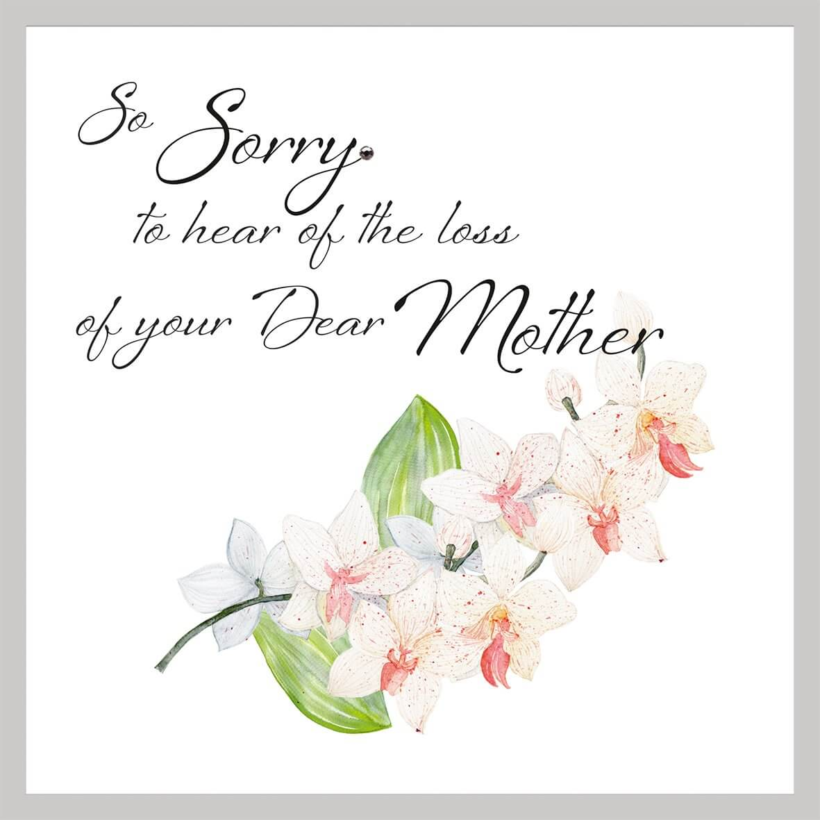 So Sorry To Hear The Loss Of Your Dear Mother