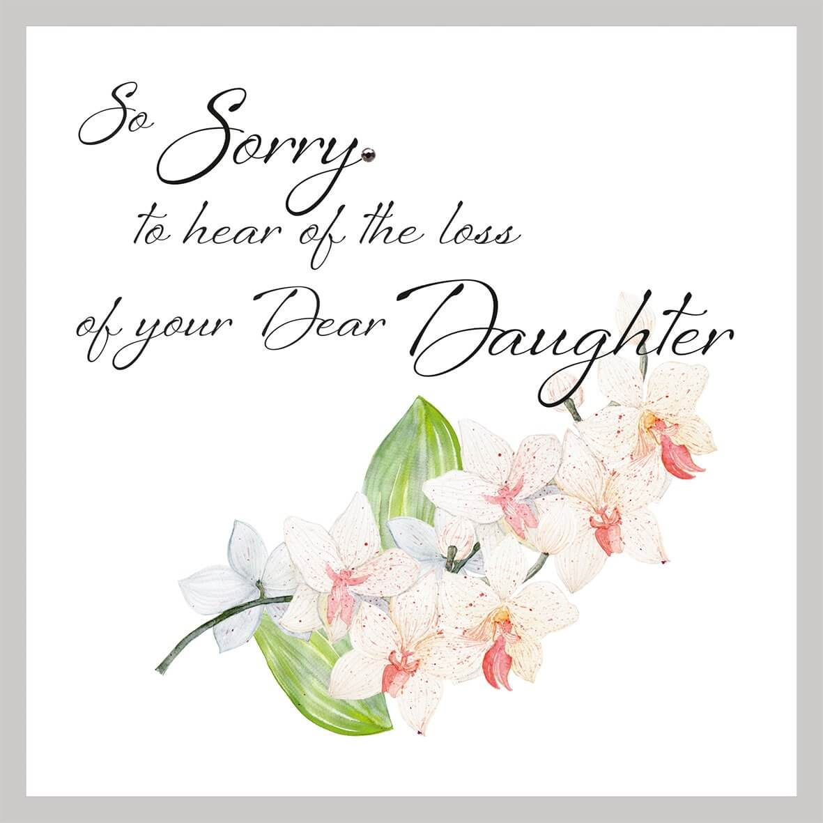 So Sorry To Hear The Loss Of Your Dear Daughter