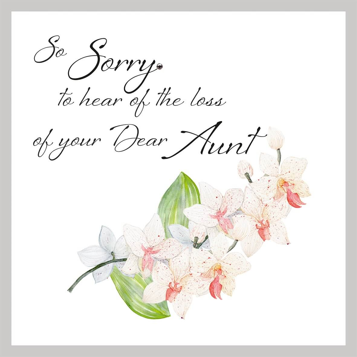 So sorry to hear the loss of your dear Aunt - Sympathy Card