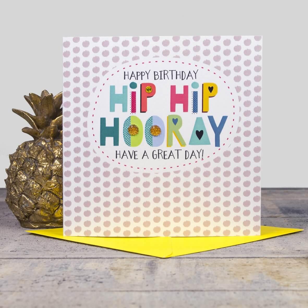 Happy Birthday Hip Hip Hooray Card