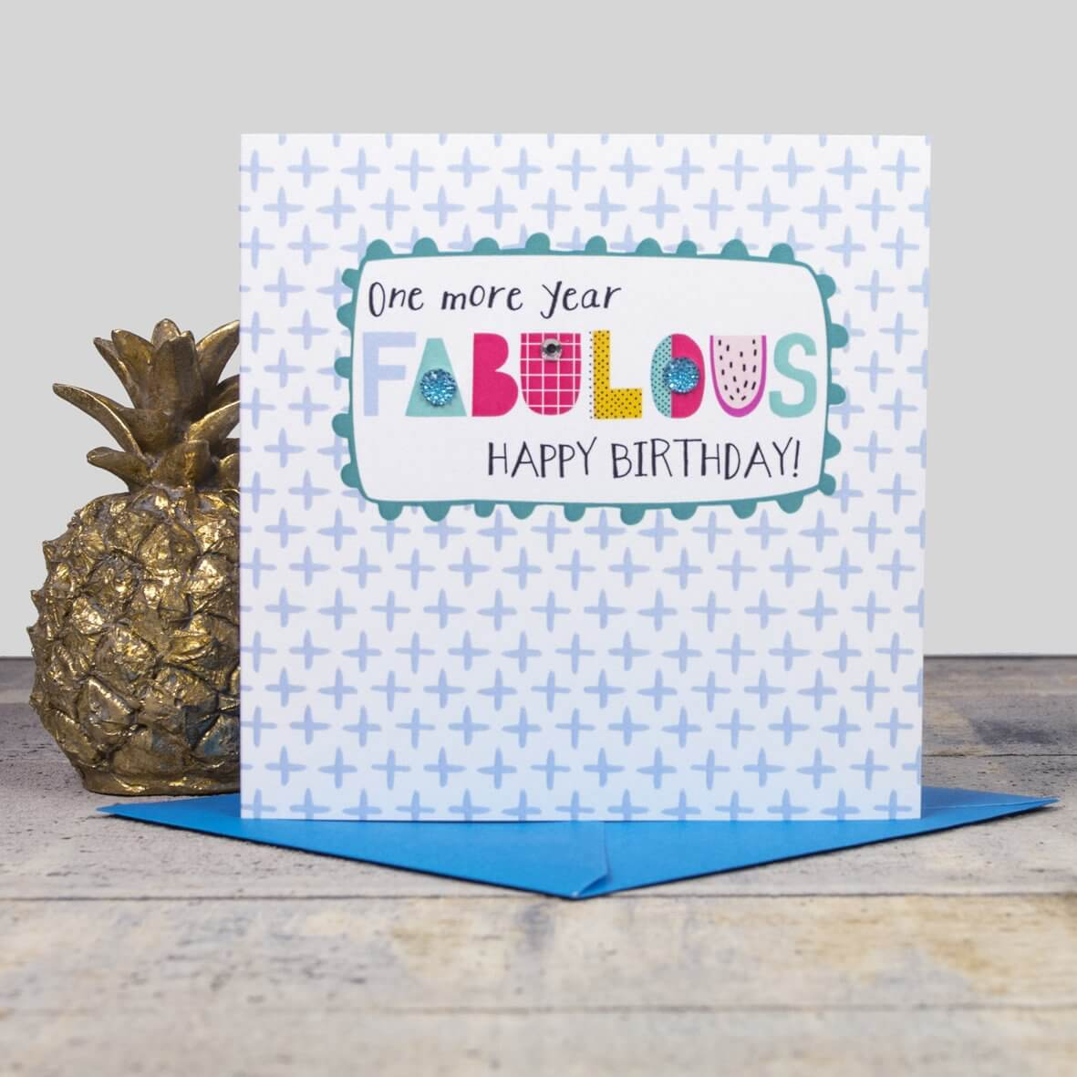 One More Year Fabulous - Happy Birthday Card