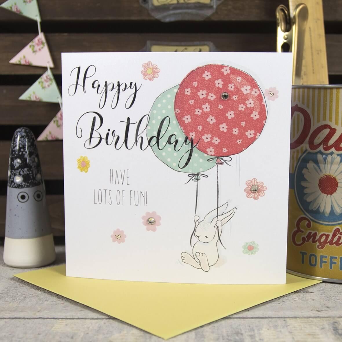 Happy Birthday - have lots of fun