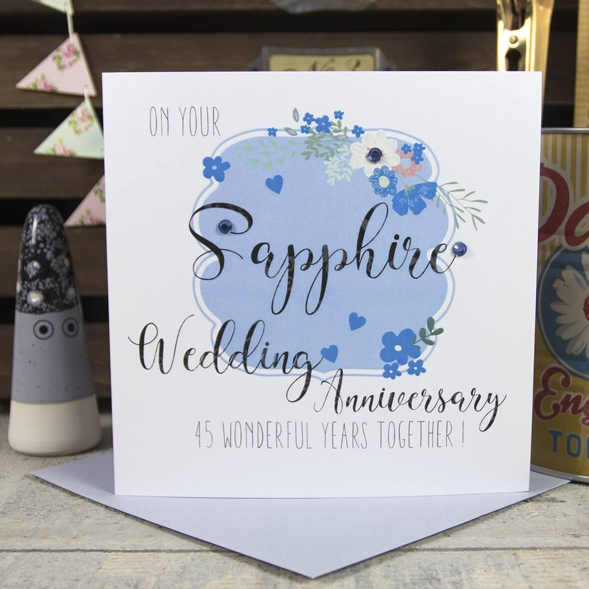 On your Sapphire Wedding Anniversary 45 wonderful years together!