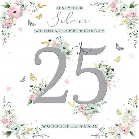 On your Silver Wedding Anniversary 25 wonderful years
